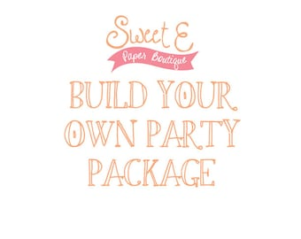 Build Your Own Party Package - Basic Party Pack - Birthday Party Package - ANY Theme