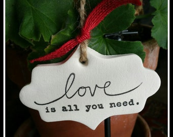 Clay Gift Tag -  Love is all you need.