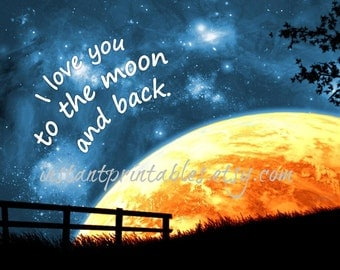SALE Love You to the Moon and Back INSTANT DOWNLOAD last minute gift print unique girlfriend wife printables romantic wall decor picture