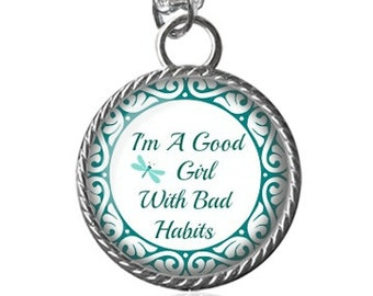 Funny Quote Necklace, Good Girl With Bad Habits Pendant Key Chain Handmade