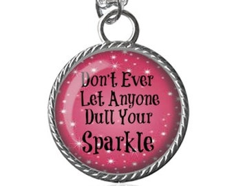 Inspirational Quote Necklace, Dull Your Sparkle Inspiration Pendant Key Chain Handmade