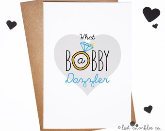 Funny Engagement Card ∙ Congratulations ∙ Congrats ∙ Proposal ∙ What a Bobby Dazzler