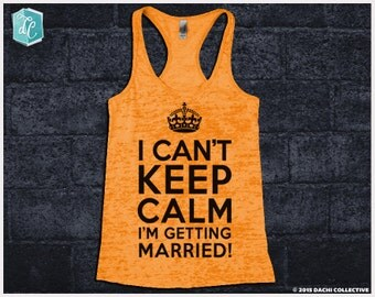 I Can't Keep Calm I'm Getting Married Fitness Tank Top. Wifey. Fiance. Married. Inspirational Motivational. Running Racerback Tank Top