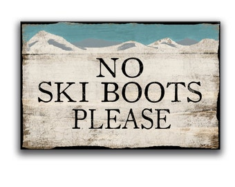 No Ski Boots Please wooden sign Handmade wooden signs Ski decor Ski plaques Business signs Winter signs Snow signs Ski gifts Lodge signs ski