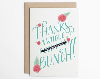 Funny Thank You Card, Thanks a Whole Fucking Bunch! Sarcastic Thank You, Just Because Card, Card for Friend/C-239