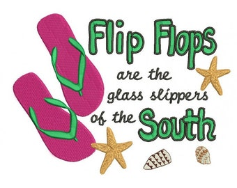 Flip Flops are the glass slippers of the South Filled Machine Embroidery Digitized Design Pattern - Instant Download - 4x4 , 5x7, 6x10
