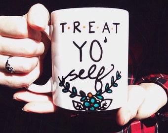 Treat yo' self mug, Parks and Recreation Coffee Mug, tv show, gift idea