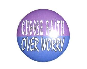 Christian Button Choose Faith Over Worry, 2 1/4 inch button