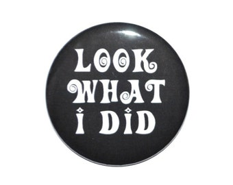 Magnet: Look What I Did art work display 2 1/4 inch refrigerator magnet
