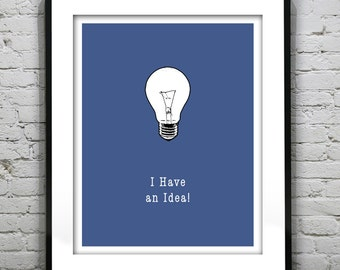 I Have an Idea Typography Grunge Retro Art Print Quote.