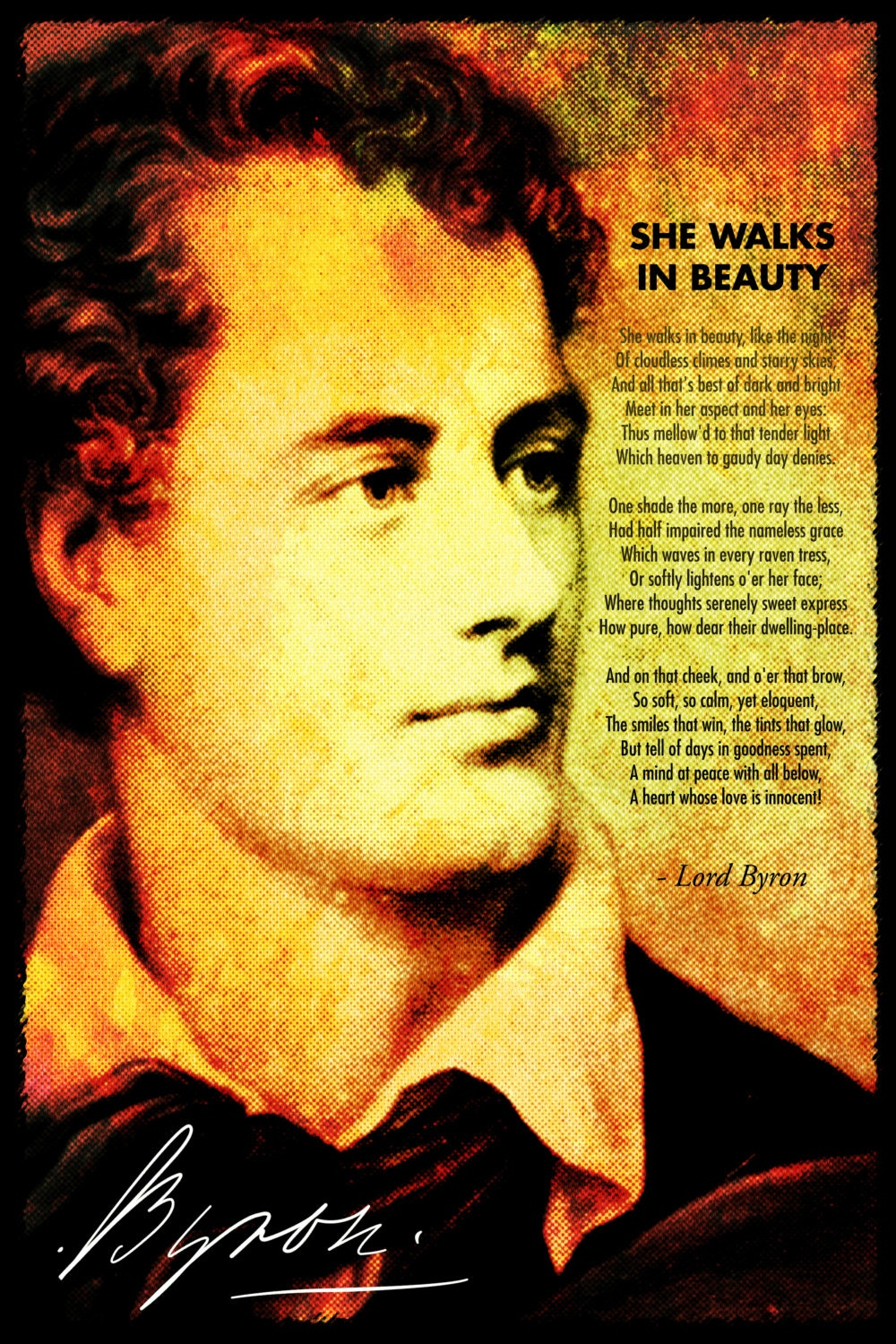 she walks in beauty research paper The poem he wrote she walks in beauty is one of byron's most famous poem it is obvius that this poem is somewhat of a love poem , expressing how beautiful this woman is that lord byron is looking at.
