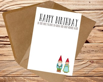 Funny Birthday card Husband Wife Girlfriend Boyfriend The one I want to grow old and senile with