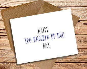 Father's Day card funny humour comedy Happy you-knocked-up-mum day