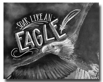Eagle Art, Soar Like An Eagle, Chalkboard Sign, Chalk Art Print, Chalkboard Art, Rustic, Motivational Print, Inspirational Print, Typography