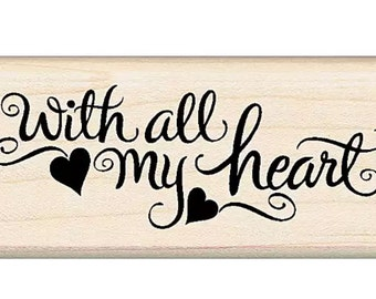 WE ARE 1 SALE! With All My Heart Wooden Rubber Stamp
