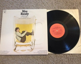 Moe Bandy :Here I Am Drunk Again  She Took More Than Her Share   LP Record