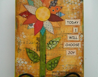Today I Will Choose Joy - Flower Mixed Media Art Canvas