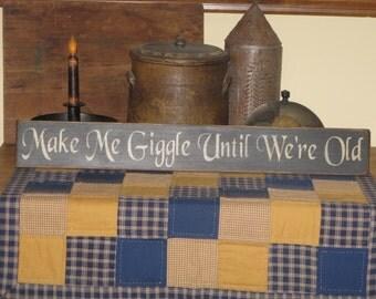 Make Me Giggle Until We're Old