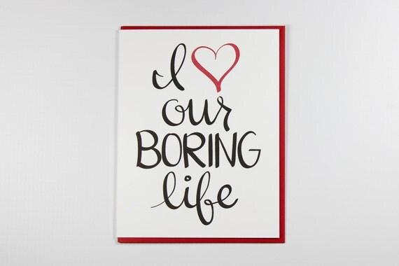 Love Card, Anniversary Card, Funny Valentine's Card, Valentine's Day Card, Funny Valentine, I Love Our Boring Life