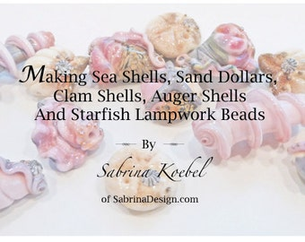 5 tutorials in 1 Book - Making Seashells by Sabrina Koebel of SabrinaDesign Handmade Lampwork Beads Lampwork Tutorial