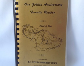 Hawaiian recipes our golden Anniversary Favorite Recipes by maui extension homemakers' council kahului, maui, hawaii