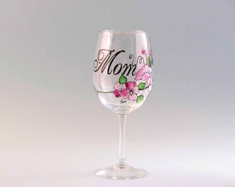 Hand Painted Mother's Day Wine Glass - Mother's Day Wine Glass - Mother's Day Gift