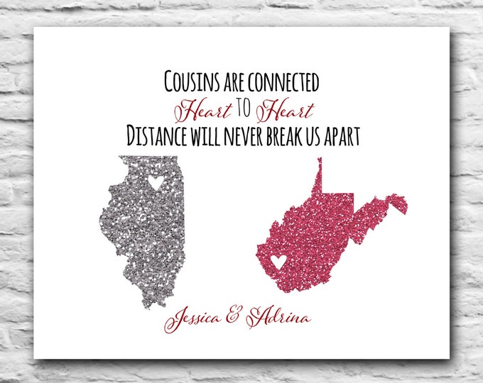 Long Distance Cousin Print - BFF Gift - Christmas Gift for Best Friend Personalized Art Print Map BFF Farewell Going Away 8x10 Cousins