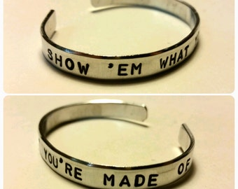 """Show 'em What You're Made of - Hand-Stamped Aluminum Cuff Bracelet- 1/4"""" Wide - Backstreet Boys Inspired"""