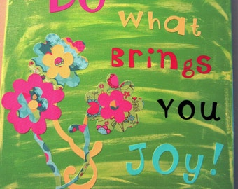 Do What Brings You Joy - Mixed Media