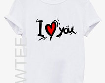 I LOVE YOU Tshirt top tshirt