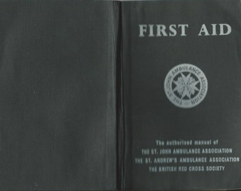 First Aid The Authorised Manual of The St John's Ambulance Association 1958