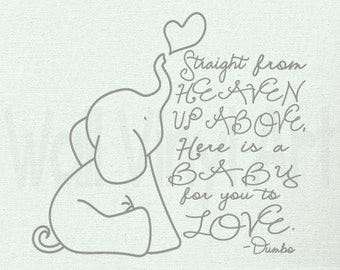 Straight from Heaven Above Here is a baby for your to love. Dumbo Vinyl Decal- Children's decor, Boys, Bedroom, Nursery,