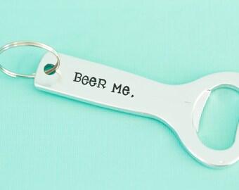 Engraved Bottle Opener Keychain -  Engraved Jewelry - Custom Engraving - Beer Me