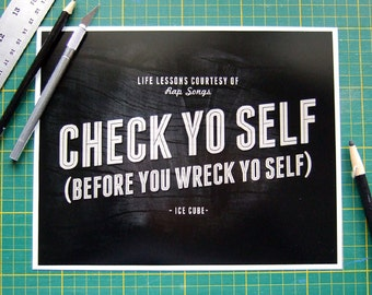 Rap Lyric Art Check Yo Self Ice Cube Rapper Quote Gangsta Rap Music Typography Black White Typographic Print Check Yourself Hip Hop Wall Art
