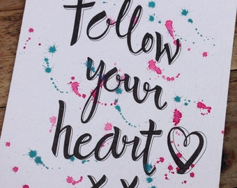 Follow your heart, 17 x 24 cm, calligraphy / calligraphy, original, without mat