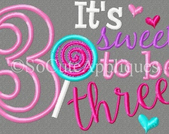 5x7 It's sweet to be THREE 3rd birthday with lollipop 5X7 Embroidery design, 3rd birthday