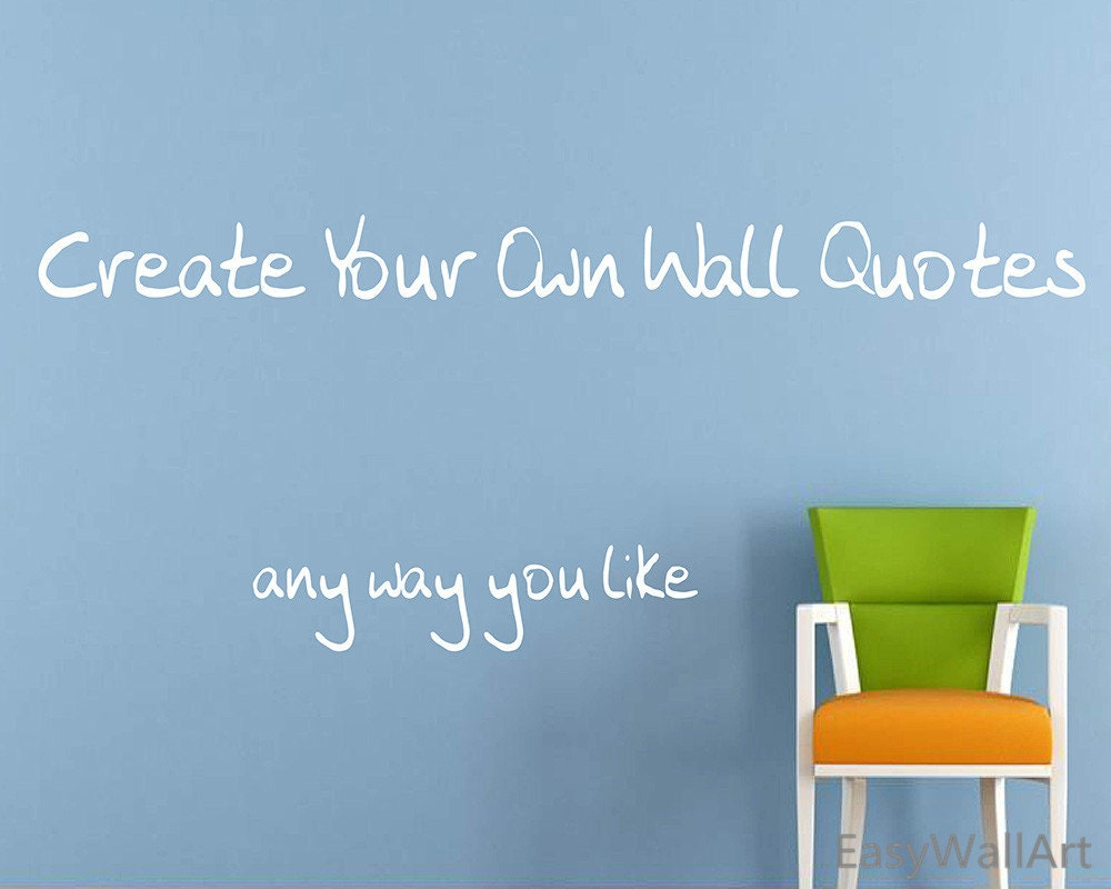 Create Your Own Wall Decal Custom Wall Decals Quotes Custom
