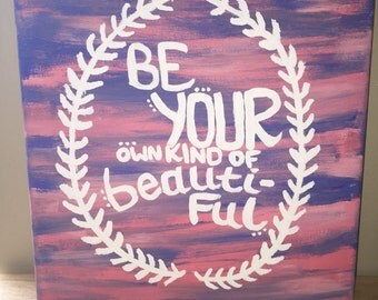 "Be Your Own Kind Of Beautiful"" Acrylic Painting"