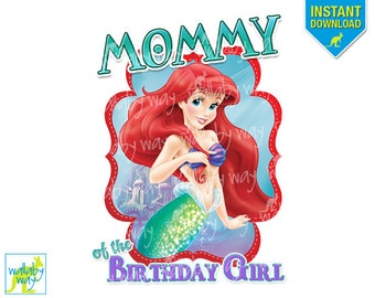 MOMMY Ariel The Little Mermaid Birthday Girl Printable Iron On Transfer or Use as Clip Art - DIY Little Mermaid Birthday Shirt, Family, Mom