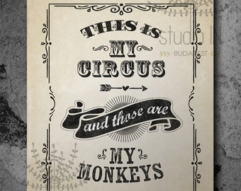 Not my circus not my monkeys, housewares, typography, circus, vintage style funny print, dorm room decor, dorm printable, dorm decor