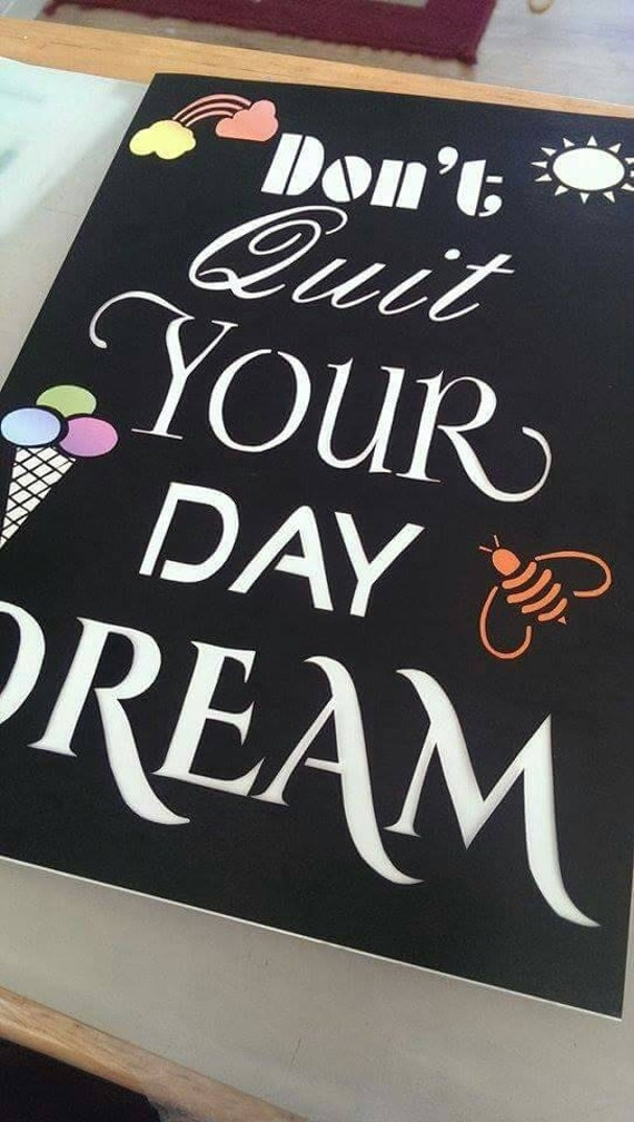 Don T Quit Your Daydream Paper Cutting Template