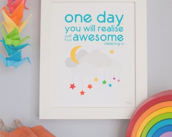 One day you will realise just how awesome sleeping is art print for nursery boy or girl new parent new baby