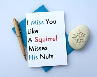 Funny Missing You Card, Funny Thinking of You Card, Cute Missing You Card, Cute Card, Card For Friend, Greeting Card, Squirrel Nuts