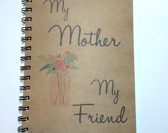 Birthday Gift for Mom, Mothers Day Gift, My Mom My Friend, Mothers Day, Notebook, Daughter, Journal, Personalized, mom, Notebook, Birthday