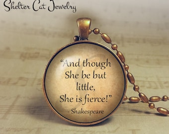 """And Though She Be But Little Necklace - Shakespeare Quote - 1-1/4"""" Circle Pendant or Key Ring - Handmade Wearable Photo Art Jewelry - Gift"""
