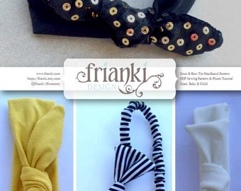 Knot & Bow Tie Headband - PDF Sewing Pattern and Photo Tutorial - Size Baby and Child - Instant Download - Kids Toddler Easy Sew Pattern