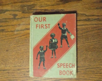 Our First Speech Book - LLoyd Newson & Company Vintage Speech Book Educational Book Learning Book Vintage Children's Book