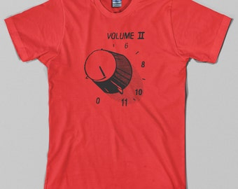 Spinal Tap Volume T Shirt  - volume to 11, II, 2, this is, heavy metal band - Graphic Tee, All Sizes & Colors
