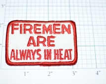Firemen Are Always in Heat - Funny Risque Sex Sexual Innuendo Ice Breaker Pickup Line Vintage Patch Fire Rescue eb6 Free Shipping