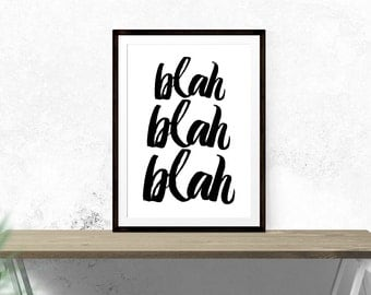 Blah Blah Blah Print // Print, Typography, Inspirational Print, Monochrome, Black and White, Wall Decor, Home Decor, Wall Art, Blah